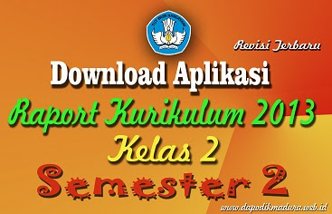 Download Aplikasi Raport K13 / Kurikulum 2013 SD Kelas 2 Semester 2 Revisi Terbaru