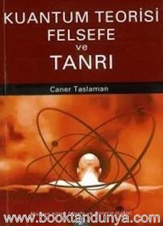 Caner Taslaman - Kuantum Teorisi Felsefe ve Tanrı Son