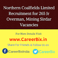 Northern Coalfields Limited Recruitment for 265 Jr Overman, Mining Sirdar Vacancies
