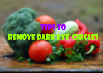 Best Ways To Get Rid of Dark Circles- Remove Dark Circles Very Fast 2019