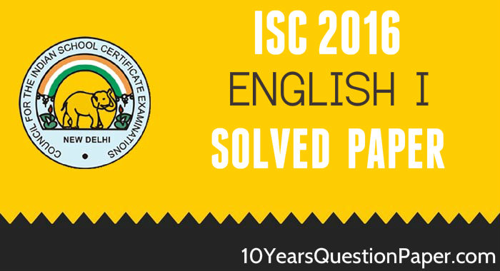 isc 2016 class 12th English (language) Paper 1 paper solved