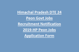 Himachal Pradesh DTE 24 Peon Govt Jobs Recruitment Notification 2019-HP Peon Jobs Application Form