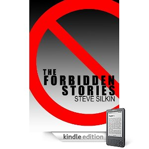 Kindle Nation Daily Free Book Alert, Monday, February 28: 7 Brand New Additions to Our 200+ Free Contemporary Titles on Kindle! plus ... Steve Silkin's The Forbidden Stories Provide 5-Star Reading for Just $1.99 (Today's Sponsor)