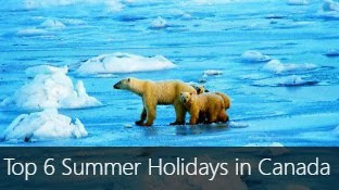 Top 6 Summer Holidays in Canada