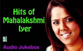 Mahalakshmi Iyer Super Hit Collection | Audio Jukebox