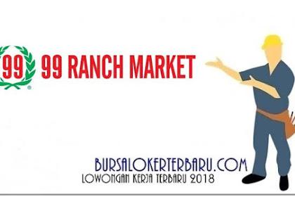 Lowongan Kerja Kasir dan Staff Operasional di 99 Ranch Market