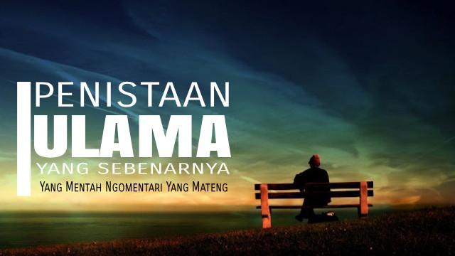 Penistaan Ulama Versi  Indonesia