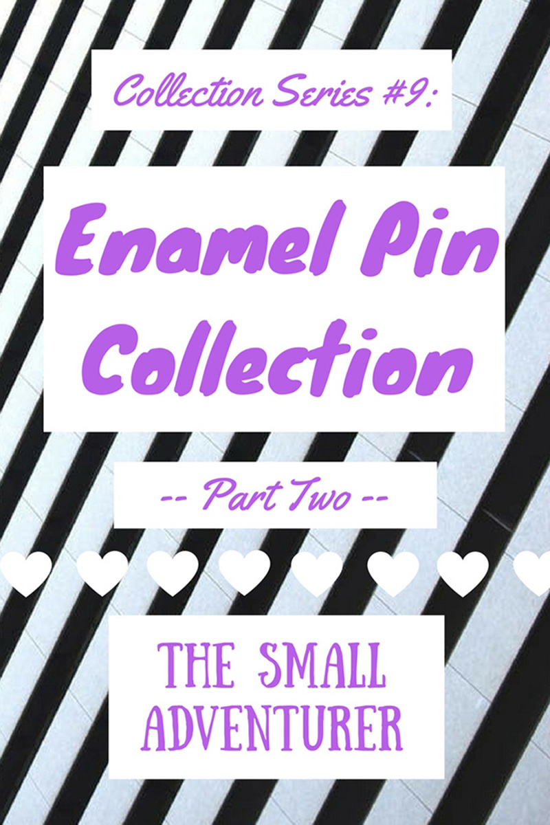 Enamel Pin Collection ♡ Collection Series #9 - Part Two