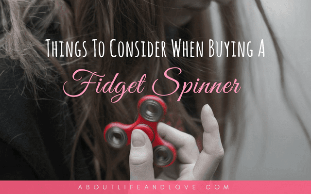 Things To Consider When Buying A Fidget Spinner