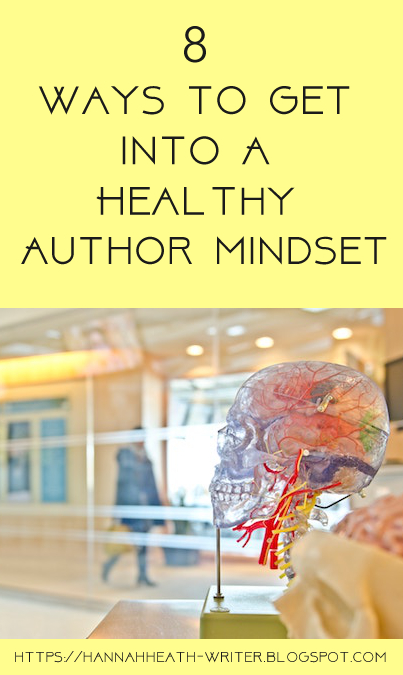 8 Ways to Get Into A Healthy Author Mindset