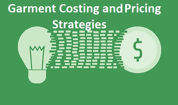 Garment Costing and Pricing Strategies
