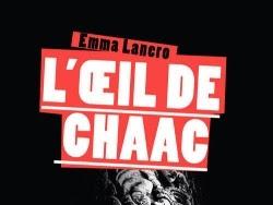 L'Oeil de Chaac d'Emma Lanero