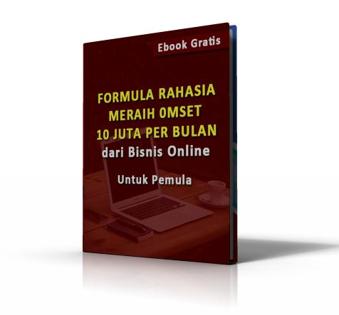 Ebook Formulab Menjalankan dan Meraih Omset 10 Juta Dari Bisnis Online untuk Pemula