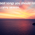 10 best songs you should listen this rainy season