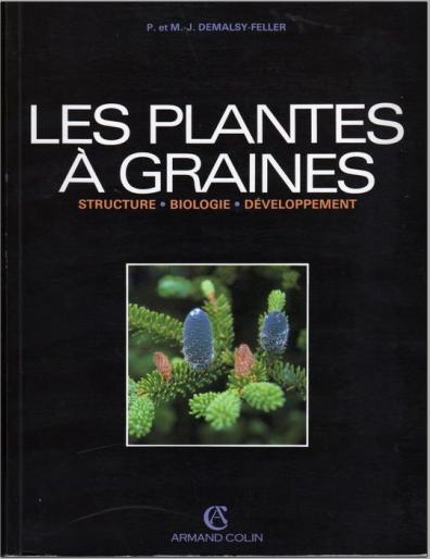Livre : Les plantes à graines, structure, biologie, développement - Paul Demalsy