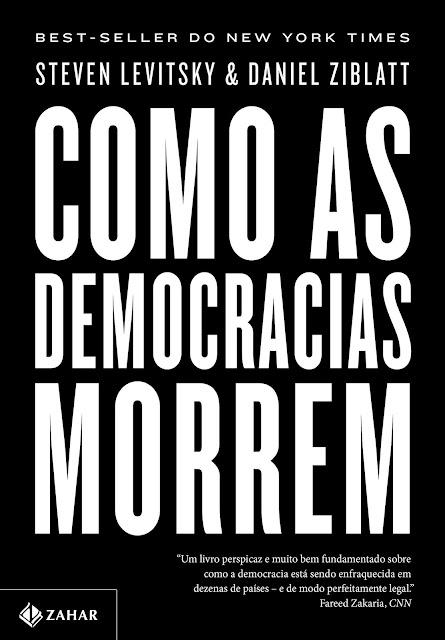 Como as democracias morrem - Steven Levitsky, Daniel Ziblatt