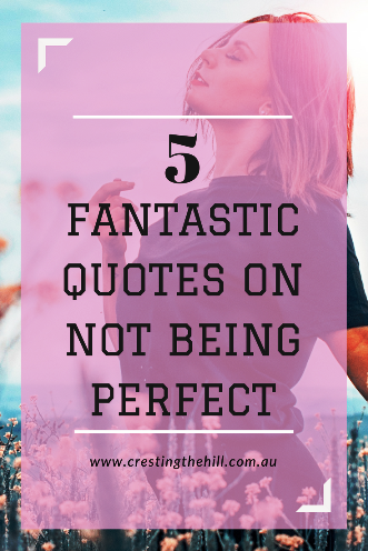 So today I'm sharing 5 fantastic quotes on celebrating imperfection. I hope you enjoy them as much as I do