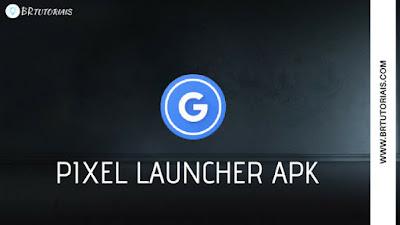 Pixel Launcher APK PREMIUM - Launcher do Google - BR TUTORIAIS