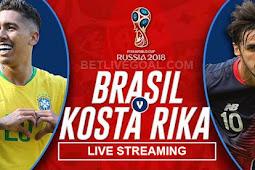Live Streaming Brazil vs Costa Rica 22 Juni 2018