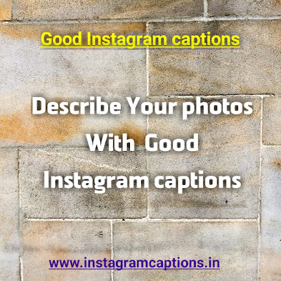 Good Instagram Captions for photo