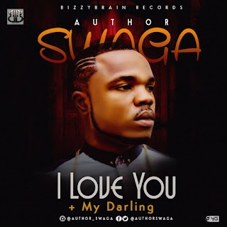 Author Swaga – I Love You + My Darling