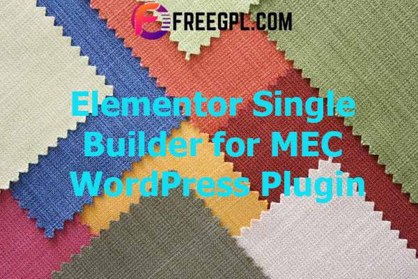 Elementor Single Builder for Modern Events Calendar (MEC) Nulled Download Free