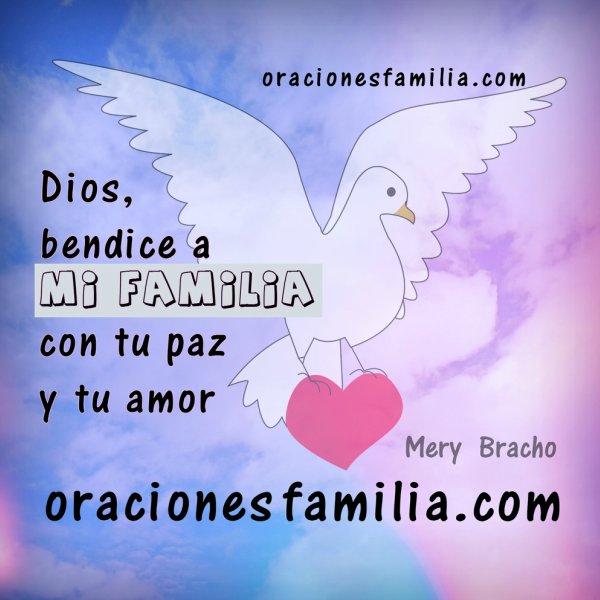 oración por la paz y el amor en la familia, ayuda en problemas familiares, conflicto, oraciones de bendición por mi hogar, casa, hermanos, pareja, hijos. Oraciones por Mery Bracho
