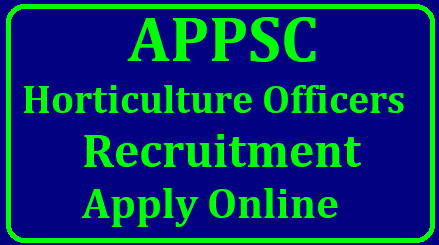APPSC Horticulture Officers Recruitment 2018 Get Details APPSC Horticulture Officers Recruitment 2018 Get Details | APPSC Recruitment 2018-19 for 39 Horticulture Officer Posts, Apply Till 03 January Andhra Pradesh Public Service Commission Job Notification: Andhra Pradesh Public Service Commission (APPSC) has invited applications for the 39 posts of Horticulture Officer in the State Horticulture Service department. The eligible candidates can apply to the post through the prescribed format on or before 03 January 2019./2018/12/appsc-horticulture-officers-recruitment-notification02018-apply-online-psc.ap.gov.in.html