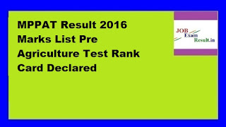 MPPAT Result 2016 Marks List Pre Agriculture Test Rank Card Declared