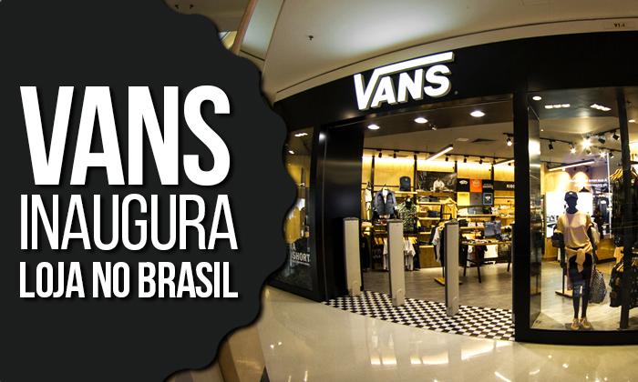 6790ab3eb6f VANS inaugura primeira Nova Loja oficial no Brasil (e pretende abrir ...