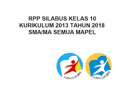 Download RPP Silabus Kelas 10 Kurikulum 2013 Tahun 2018 SMA/MA Semua Mapel