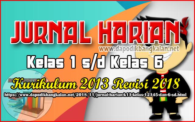 JURNAL Harian Jenjang SD Semua Kelas K13 Revisi 2018