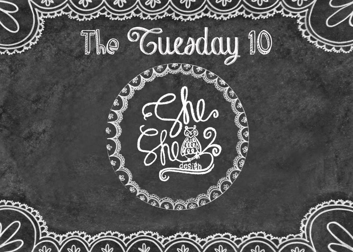 The Tuesday Ten | SheShe Design