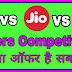 Jio vs Airtel vs Idea  में कौन सा आफर है सबसे बेस्ट , जानने के लिए पढे हिंदी में