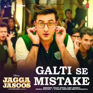 Galti Se Mistake (Jagga Jasoos)