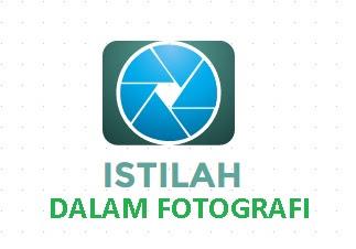istilah dalam ilmu fotografi