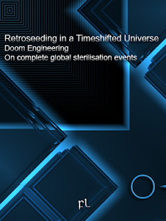 Retroseeding in a Timeshifted Universe: Doom Engineering - On complete global sterilisation events Cover