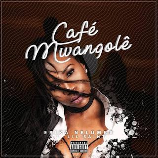 Erika Nelumba feat. Lil Saint - Café Mwangolê (Kizomba) 2017 [www.MANDASOM.com]  923400192