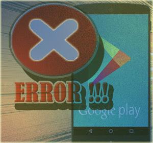 14 Pesan Kode Error Saat Menggunakan Layanan Google Play Store dan Cara Mengatasinya