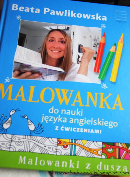 """""""Malowanki z duszą """" Beaty Pawlikowskiej"""
