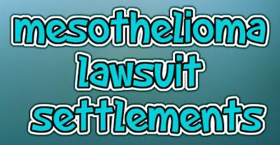 Mesothelioma Lawsuit Settlements ~ Lakeblaze