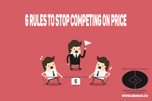 6 Rules to Stop Competing On Price