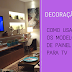 Como usar os modelos de painel para TV na decoração