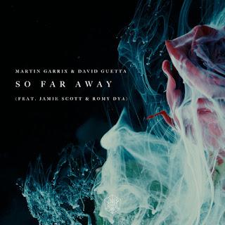 Martin Garrix, David Guetta, Jamie Scott, Romy Dya - So Far Away