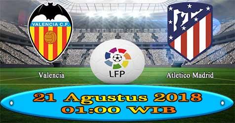 Prediksi Bola855 Valencia vs Atl. Madrid 21 Agustus 2018
