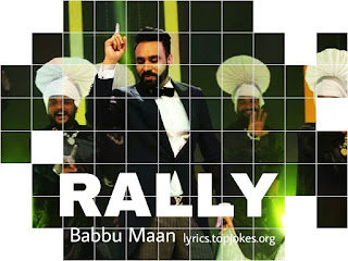 Rally Song: A Punjabi Song in the voice of Babbu Maan also music and lyrics are penned by himself.
