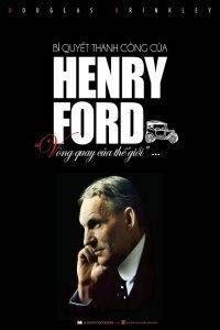 Bí Quyết Thành Công Của Henry Ford - Douglas Brinkley