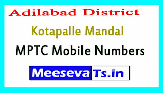 Kotapalle Mandal MPTC Mobile Numbers List Adilabad District in Telangana State