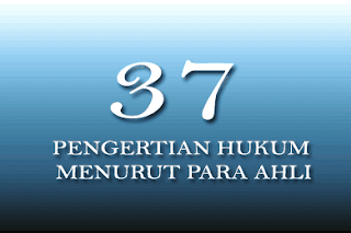 37 Pengertian Hukum Menurut Para Ahli