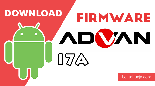 Download Firmware / Stock ROM Advan I7A All Version